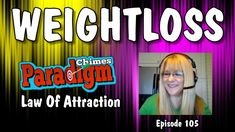 Successful Weight Loss Tips and Law Of Attraction | Paradigm Chimes Host...