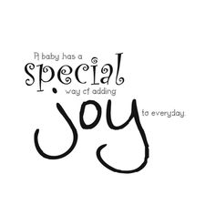 quotes+about+joy | Baby Special Joy Quote Picture - Quote Photo #8409