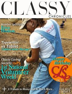 """Classy Chronicles, June 2015, Issue 2 The Atlanta Non-Profit The Classy Living Society better known as CLS has released their Second Issue of the """"Digi-Mag"""" appropriately titled """"The Classy Chronicles"""".  Keep up with all CLS happenings by registering for their very own Classy Chronicles at: www.cls-volunteer.org"""