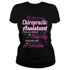 Chiropractic Assistant I Am Allergic To Stupidity I Break Out Sarcasm T-Shirts, Hoodies