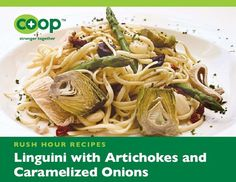Linguini with Artichokes and Caramelized Onions | Community Food Co-op