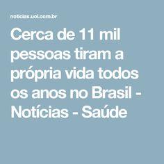 Cerca de 11 mil pessoas tiram a própria vida todos os anos no Brasil - Notícias - Saúde