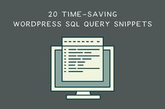 20 Time-Saving #WordPress #SQLQuery Snippets from Speckyboy https://speckyboy.com/2016/02/22/wordpress-sql-query-snippets #MySQLdatabase
