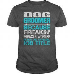 Awesome Tee For  Dog Groomer - #green shirt #hoodie casual. FASTER => https://www.sunfrog.com/LifeStyle/Awesome-Tee-For-Dog-Groomer-115414126-Dark-Grey-Guys.html?68278