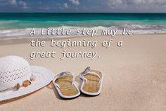 Um pequeno passo pode ser a princípio de uma grande viagem!