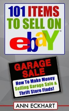 101 Items To Sell On Ebay: How To Make Money Selling Garage Sale & Thrift Store Finds! by Ann Eckhart, http://www.amazon.com/dp/B00H3T9T0S/ref=cm_sw_r_pi_dp_UuIgtb1R1H2X4