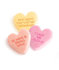 "10 Conversation Hearts That Should Exist | ""Be Mine?"" More like, ""Bring Wine."""