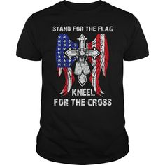 Stand for the Flag, Kneel for the Cross God Bless T-shirt