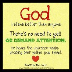 God listens better than anyone.