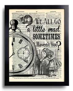 Hey, I found this really awesome Etsy listing at https://www.etsy.com/listing/221211416/we-all-go-a-little-mad-sometimes-quotes