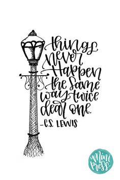 """""""Things never happen the same way twice, dear one."""" C. S. Lewis - Prince Caspian art print by MiniPress on etsy"""