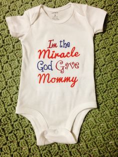 I'm the Miracle God Gave Mommy - Onesie or Shirt Embroidered by MawMaw Made It