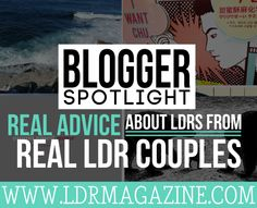 Blogger Spotlight: Real Advice About LDRs From Real LDR Couples