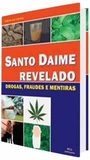 Livro Santo Daime Revelado - Drogas Fraudes e Mentiras