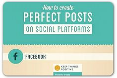 You'll get more social media fans and engagement if you follow these guidelines for the perfect Facebook, Twitter, Pinterest and Google+ posts.