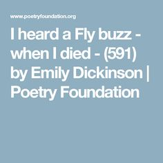 emily dickinson i heard a fly Emily dickinson's 465 i heard a fly buzz--when i died-- (analysis & interpretation) nick courtright loading unsubscribe from nick courtright cancel unsubscribe working.