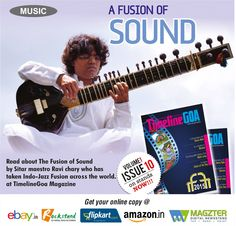 A #fusion of #Sound read about the #Fusion of sound by #Sitar maestro Ravi chary who has taken Indo-Jazz #fusion across the #world. To Subscribe, Call us 8888848098 For more details visit : www.timelinegoa.in #TimelineGoa #Magazine #Issue10 #Fusion #Sitar #Sound