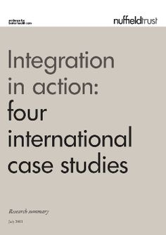 Delivering high-quality integrated care is challenging. This report highlights the experience of four successful international case studies. Library Services, Integrity, Case Study, Leadership, Highlights, Challenges, Action, Success, Group Action