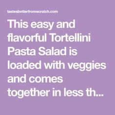 This easy and flavorful Tortellini Pasta Salad is loaded with veggies and comes together in less than 30 minutes. Southwest Dressing, Pasta Salad With Tortellini, Homemade Dressing, Rice Vinegar, Cherry Tomatoes, Side Dishes, Salads, Veggies, Cooking Recipes
