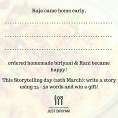 #JustBiriyani #Biryani #MuttonBiryani #ChickenBiryani #Ordernow #ChickenBiriyani #MuttonBiriyani #Homemade #Biryani #Outdoor #Catering #GoodFood  Today is #Storytelling #Day! This Storytelling Day, use the below words (in the picture), write a #story and win #gifts from Just Biriyani! #Conditions Apply!  P.S: Order your #Lunch before 10:30 hrs & #Dinner before 18:30 hrs / Minimum - 2 packets / Delivery with 5 kms radius from #Egmore / We under take Bulk Orders and do Outdoor Catering too.