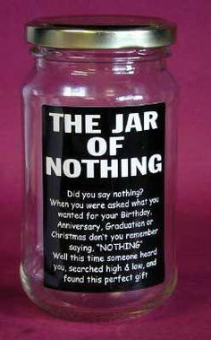 """Jar of nothing, isn't that what you asked for """"nothing."""" gifts for mom birthday from daughter Jar of Nothing: the perfect present for the picky prick in your life Best Friend Gifts, Craft Gifts, Boyfriend Gifts, Birthday Present Boyfriend, Surprise Boyfriend, Boyfriend Ideas, Diy Birthday Gifts For Dad, Birthday Diy, Diy Gifts For Dad"""