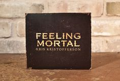 Krist Kristofferson - Feeling Mortal - Record Packaging Design by Backstage Design Studio