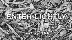 David Gray - 'Enter Lightly' (Official Audio) David Gray, Music Is My Escape, Music Videos, Audio, Pop, Sweet, Youtube, Candy, Popular