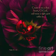 Psalm Create in me a clean heart, O God; and renew a right spirit within me.Also available without scripture. Biblical Quotes, Religious Quotes, Bible Verses Quotes, Spiritual Quotes, Faith Quotes, Scripture Verses, Bible Scriptures, Bible Promises, Inspirational Prayers