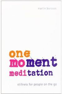 """One-Moment Meditation - Really simple, yet not simple-minded at all. This book goes with the Video pinned here - Amazon's """"Look Inside"""" feature lets you find out more.  """"Everyone has a moment."""""""