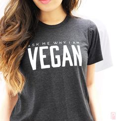Ask Me Why I'm Vegan T-shirt - www.thedharmastore.com