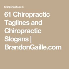 61 Chiropractic Taglines and Chiropractic Slogans | BrandonGaille.com
