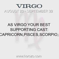 Fact about Virgo: As Virgo Your Best Supporting Cast:... #virgo, #virgofact, #zodiac. Astro Social Network: https://www.horozo.com Fresh Horoscopes: https://www.horozo.com/daily-horoscope Tarot Card Readings: https://www.horozo.com/tarot-cards Personality Test: https://www.horozo.com/personality-type-test Chinese Astrology: https://www.horozo.com/chinese-horoscopes Zodiac Compatibility: https://www.horozo.com/partner-compatibility-by-zodiac-signs Meanings of numbers…