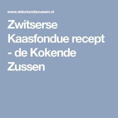 Zwitserse Kaasfondue recept - de Kokende Zussen