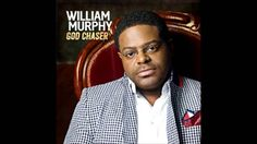 William Murphy - Already Getting Better…….YES!!! BELEIVE IT!!!