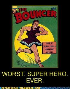 Worst. Superhero. Ever.
