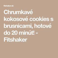 Chrumkavé kokosové cookies s brusnicami, hotové do 20 minút! - Fitshaker Cookies, Diet, Crack Crackers, Biscuits, Cookie Recipes, Cookie, Biscuit