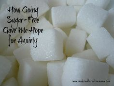 How Going Sugar-Free Gave Me Hope for Anxiety