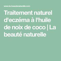 Traitement naturel d'eczéma à l'huile de noix de coco         |          La beauté naturelle