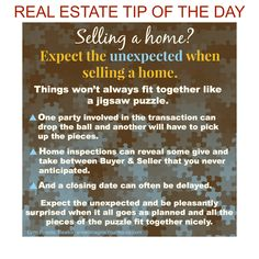 Real Estate tip of the day - Expect the unexpected when selling a home!  #realestate #realestatetips # homesellingtips