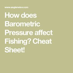 How does Barometric Pressure affect Fishing? Cheat Sheet!