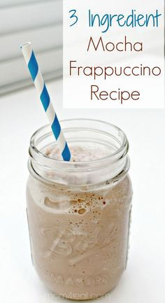 3 Ingredient Mocha Frappuccino Recipe--this is easier than my original recipe, and it was pretty darn easy.
