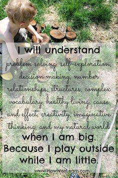 Gorgeous photos with beautiful quotes on nature, how we learn, and the importance of play! A compilation of lovely word art and inspiring quotes that grows each week! Play Based Learning, Kids Learning Activities, Learning Through Play, Early Learning, Children Learning Quotes, Children Poems, Learning Stories, Learning Time, Children Play