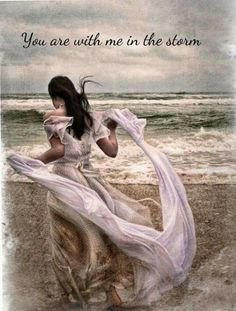 You are with me in the storm. Lady on beach, prophetic art.