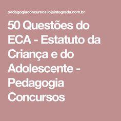 50 Questões do ECA - Estatuto da Criança e do Adolescente - Pedagogia Concursos
