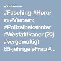 #Fasching-#Horor in #Viersen: #Polizeibekannter #Westafrikaner (20) #vergewaltigt 65-jährige #Frau #brutal! › Behoerdenstress
