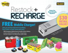 FREE Mobile Charger! when you purchase $100 worth of qualifying Post-it® Brand or Scotch® Brand value packs.  FREE Emergency Mobile Device Portable Lithium Battery Includes standard USB connector cable — Charge battery from your computer or any USB port with a power supply  www.opsfla.com