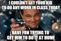 have fun getting your kid to do the work at home! #teacherlife
