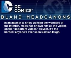 """ In an attempt to show Damian the wonders of the Internet, Maps has shown him all the videos on the ""important videos"" playlist. It's the hardest anyone's ever seen Damian laugh. """