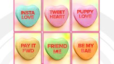 Vote for the next Sweethearts candy conversation