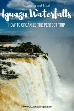 Iguazu Waterfalls in Argentina and Brazil: how to organize the perfect trip | 203Challenges
